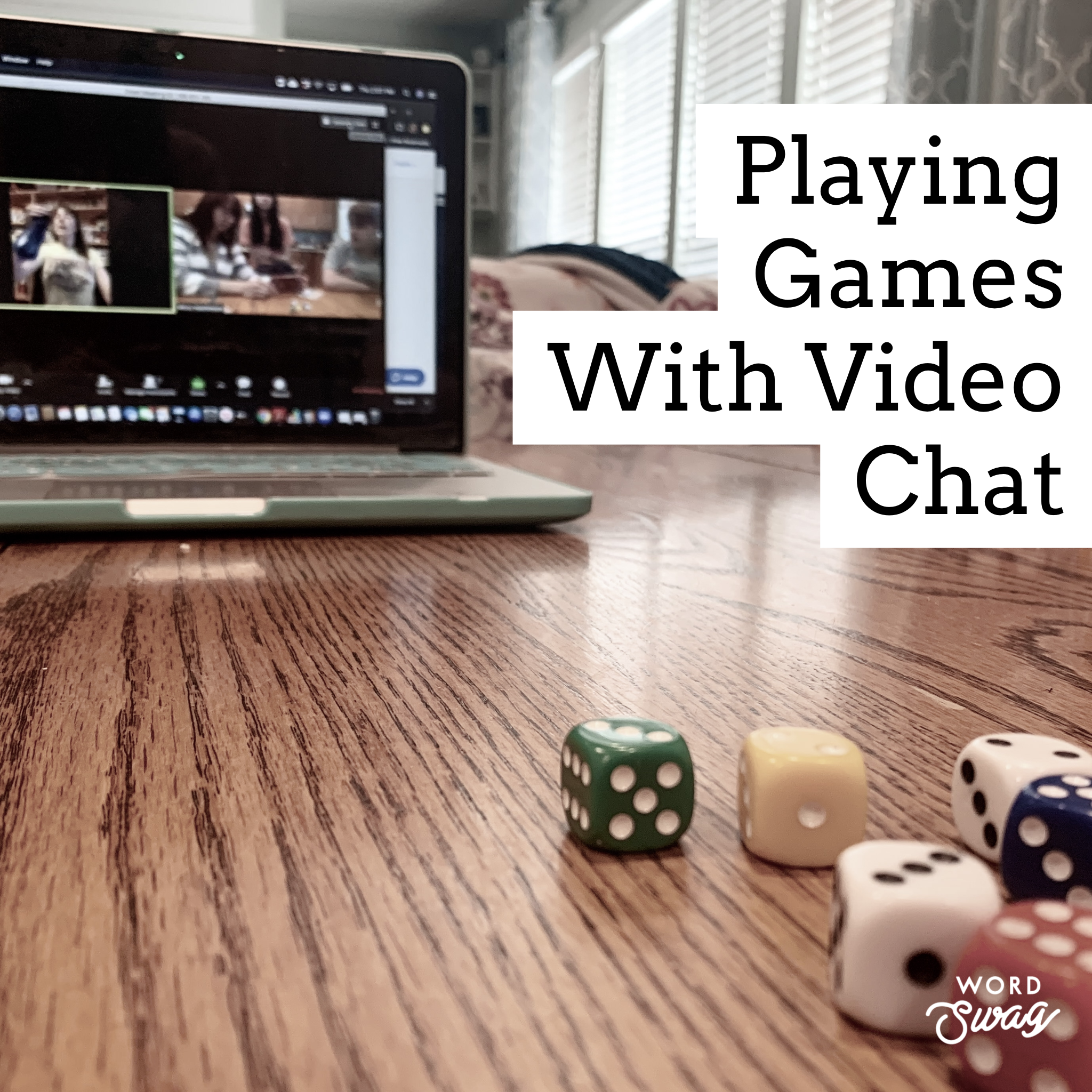 If you are stuck inside, play games over video chat as a fun indoor activity.