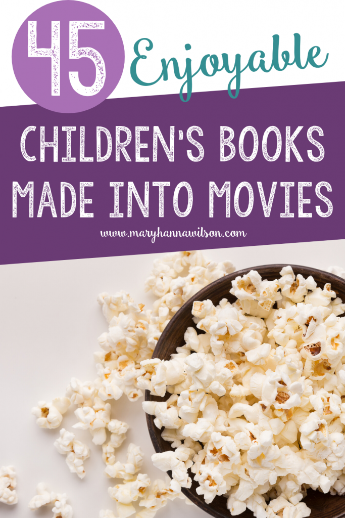 Grab a list of over 45 kid's books made into movies