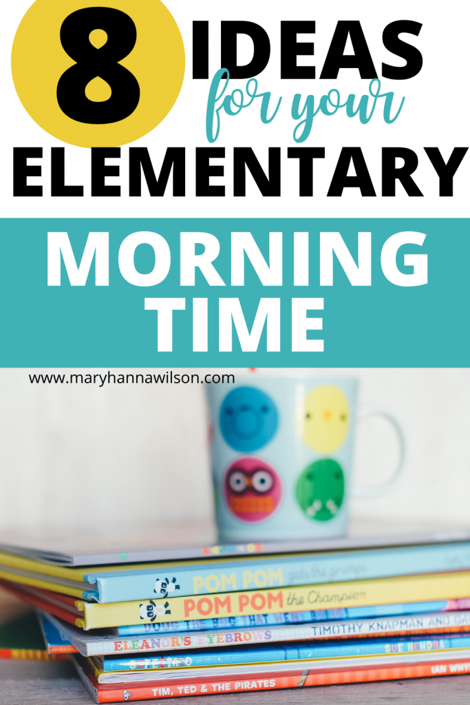 8 ideas for your elementary morning time