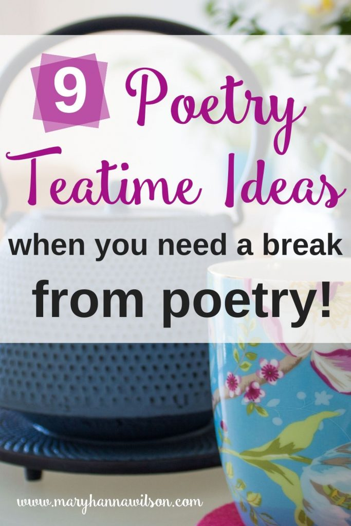 Poetry teatime ideas when you are ready for a break from poetry