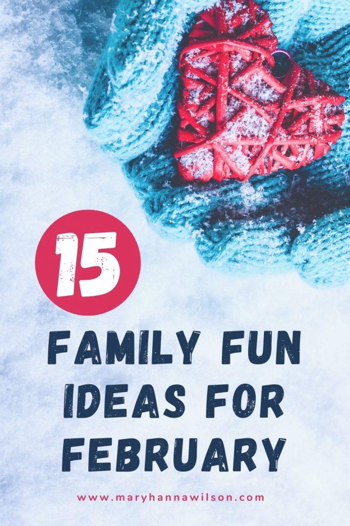 February Family Fun Ideas