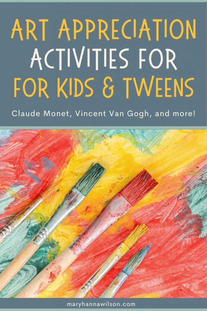 Art Appreciation Activities for Kids and Tweens