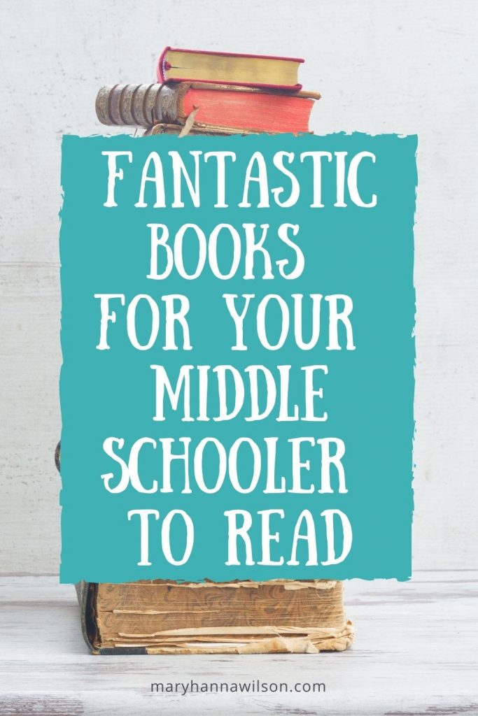 Fantastic Books for Your Middle Schooler